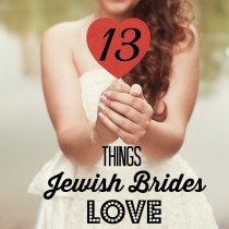 13 Things Jewish Brides Love